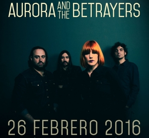 Aurora & The Betrayers en concierto